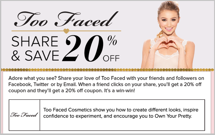 Too Faced's share and save promotion.